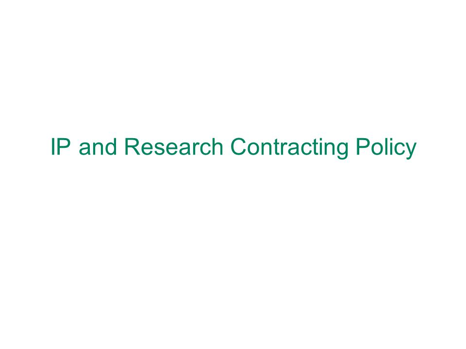 IP and Research Contracting Policy