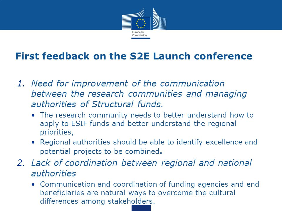 1.Need for improvement of the communication between the research communities and managing authorities of Structural funds.
