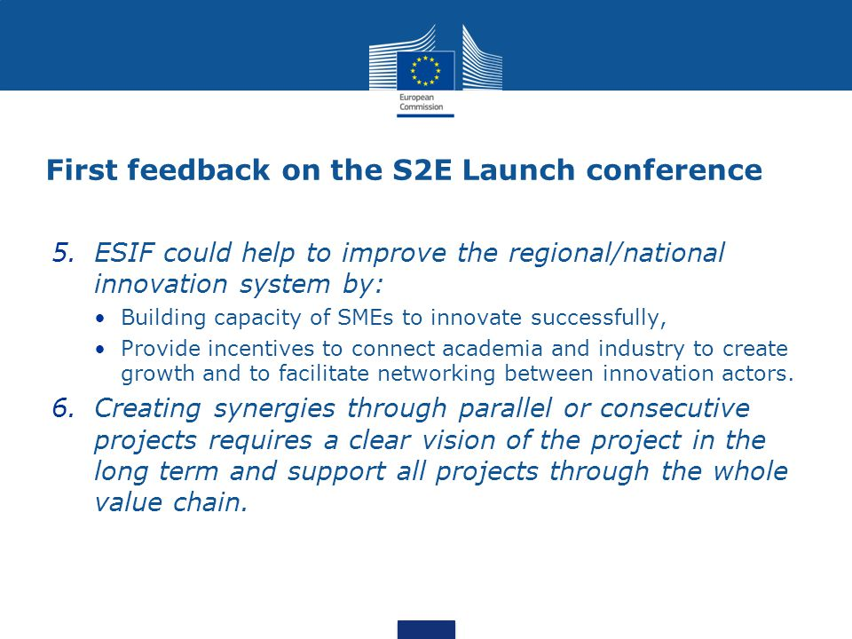 5.ESIF could help to improve the regional/national innovation system by: Building capacity of SMEs to innovate successfully, Provide incentives to connect academia and industry to create growth and to facilitate networking between innovation actors.