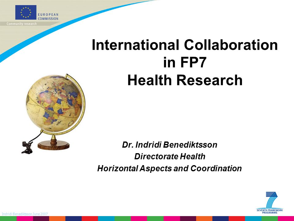 Indridi Benediktsson June 2007 3rd Country Participation in FP7 Health: 1 st call 2007 Number of successful participants (if more than 1) Number of 3 rd country participants in successful FP7 Health proposals
