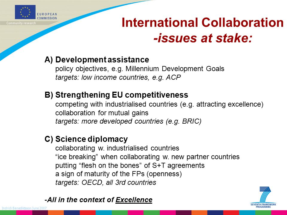Indridi Benediktsson June 2007 International Collaboration -issues at stake: A)Development assistance policy objectives, e.g.