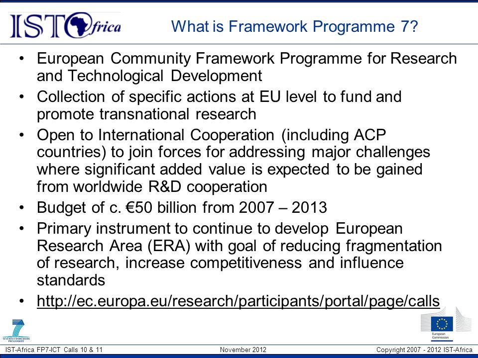 IST-Africa FP7-ICT Calls 10 & 11 November 2012 Copyright 2007 - 2012 IST-Africa Structure of Framework Programme 7 II.