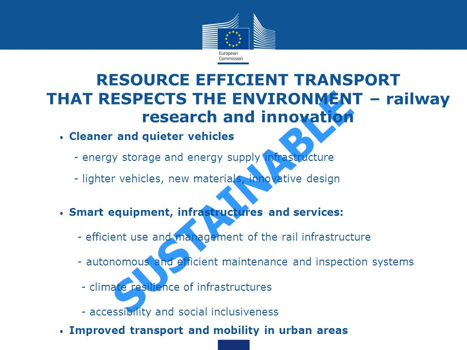 SUSTAINABLE RESOURCE EFFICIENT TRANSPORT THAT RESPECTS THE ENVIRONMENT – railway research and innovation Cleaner and quieter vehicles - energy storage