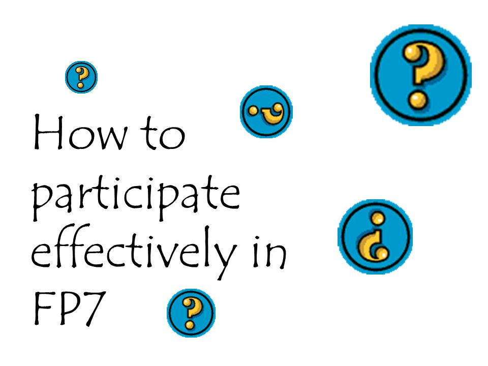 How to participate effectively in FP7