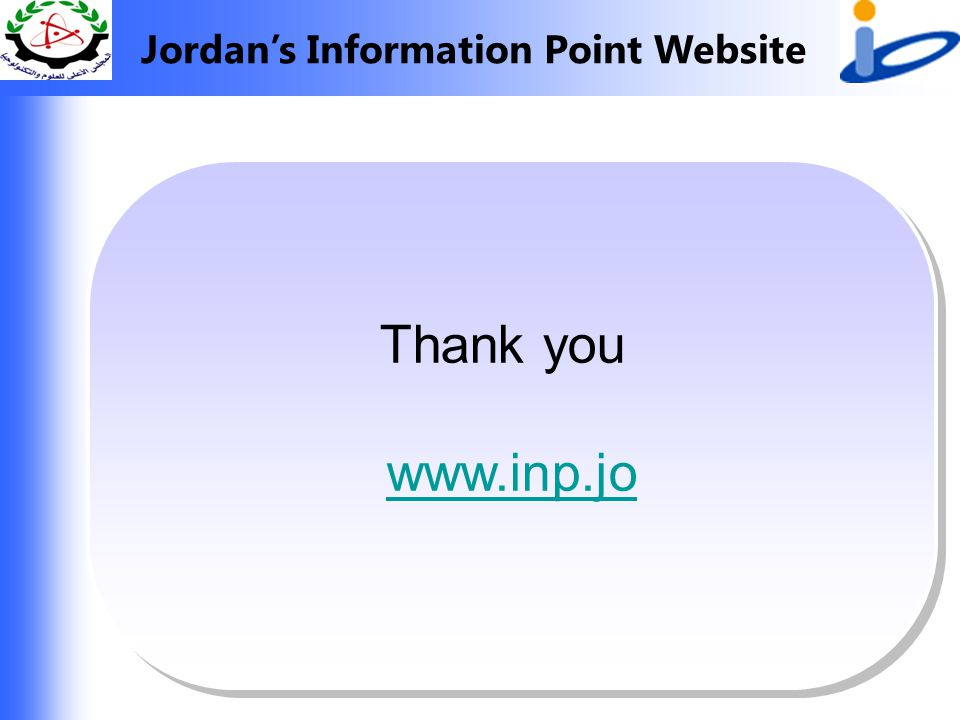 Jordan's Information Point Website Thank you www.inp.jo Thank you www.inp.jo