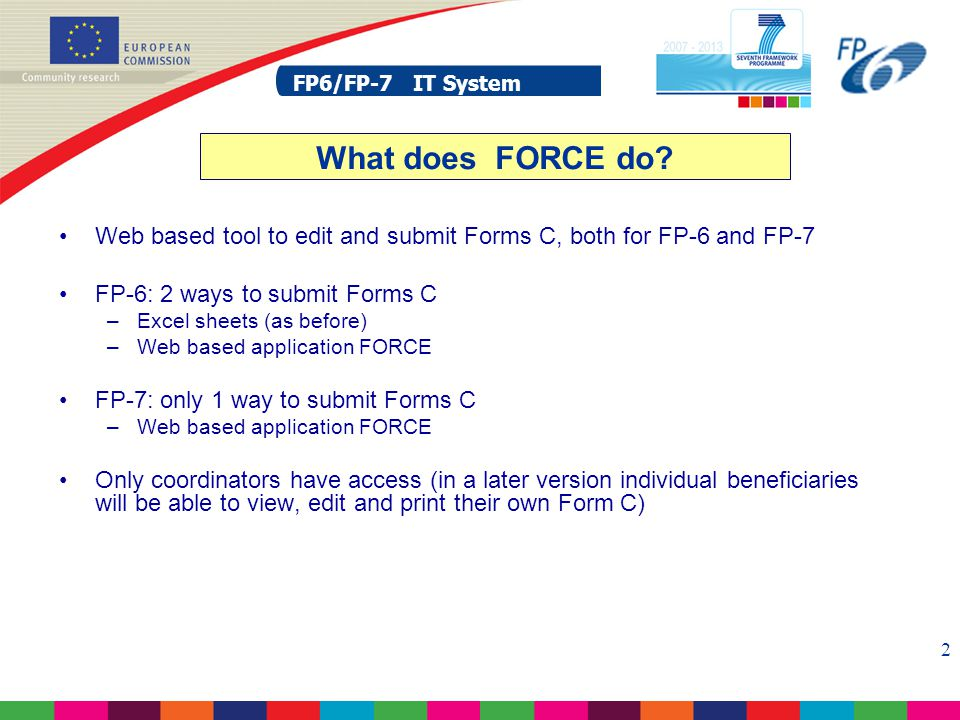 FP6/FP-7 IT System 23 FP6/FP-7 IT System FORCE FORM C EDITOR FORCE FORM C EDITOR edit Forms C