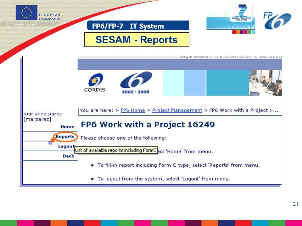 FP6/FP-7 IT System 21 FP6/FP-7 IT System SESAM - Reports