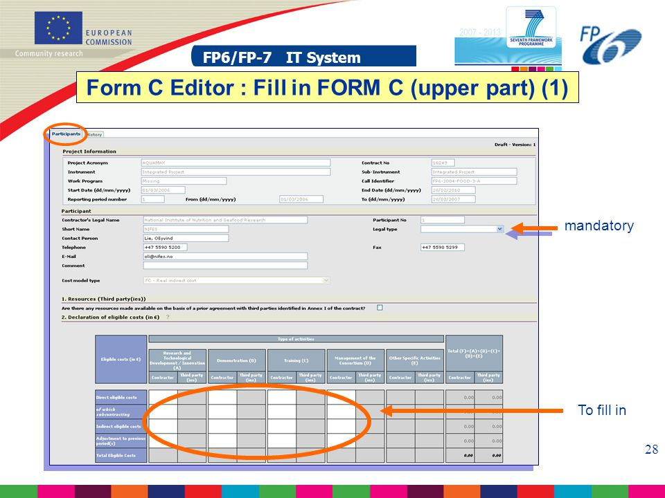 FP6/FP-7 IT System 28 FP6/FP-7 IT System Form C Editor : Fill in FORM C (upper part) (1) mandatory To fill in