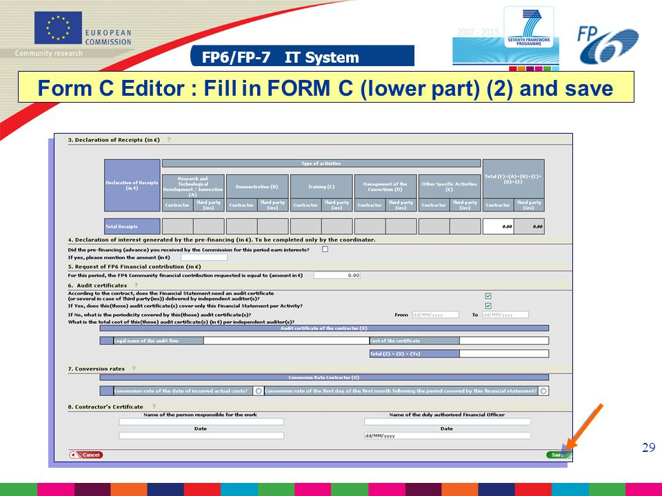 FP6/FP-7 IT System 29 FP6/FP-7 IT System Form C Editor : Fill in FORM C (lower part) (2) and save
