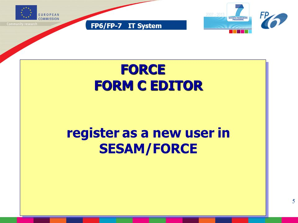 FP6/FP-7 IT System 26 FP6/FP-7 IT System Form C Editor : click on the Reporting period