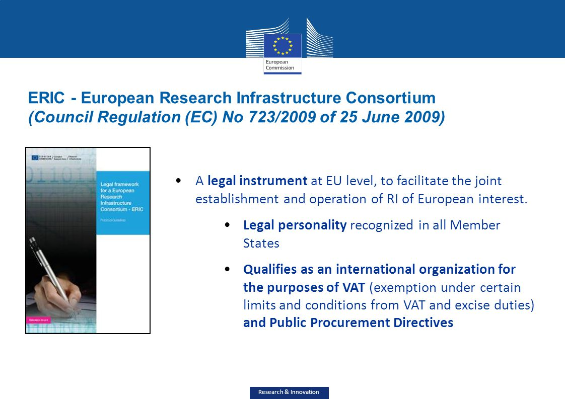 Research & Innovation ERIC - European Research Infrastructure Consortium (Council Regulation (EC) No 723/2009 of 25 June 2009) A legal instrument at E
