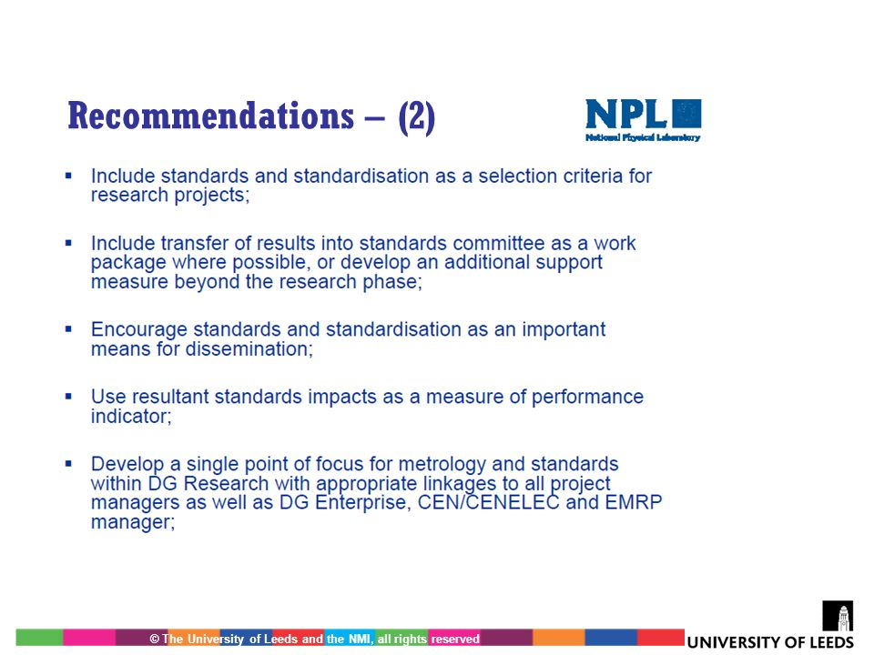© The University of Leeds and the NMI, all rights reserved Recommendations – (2)