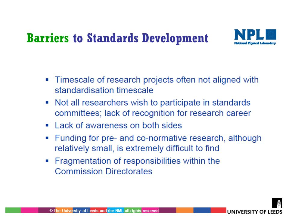 © The University of Leeds and the NMI, all rights reserved Barriers to Standards Development