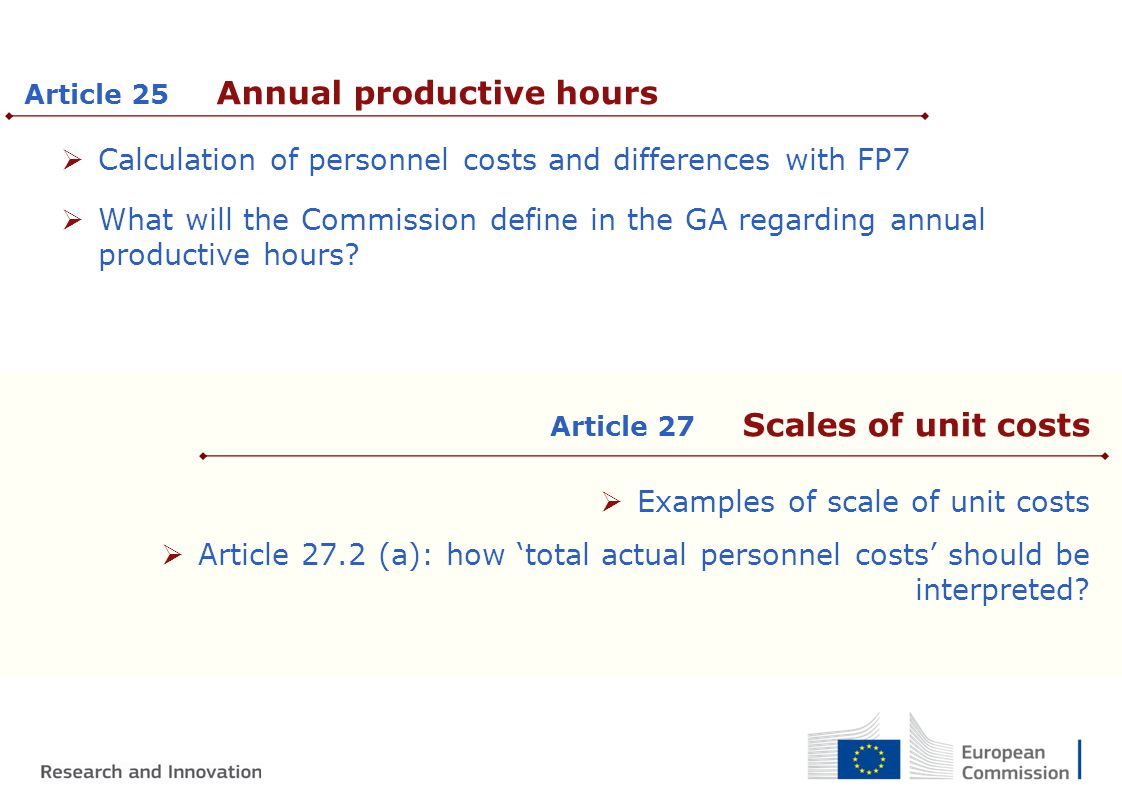  Calculation of personnel costs and differences with FP7  What will the Commission define in the GA regarding annual productive hours.