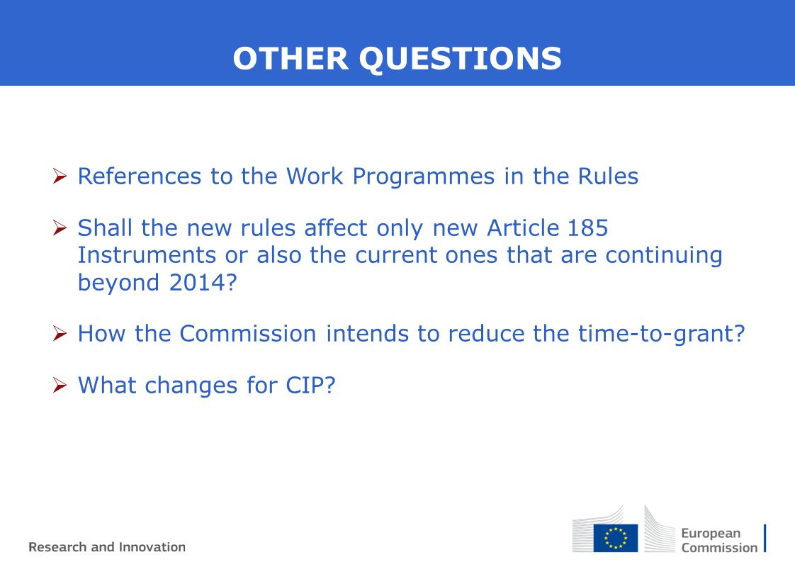 OTHER QUESTIONS  References to the Work Programmes in the Rules  Shall the new rules affect only new Article 185 Instruments or also the current ones that are continuing beyond 2014.