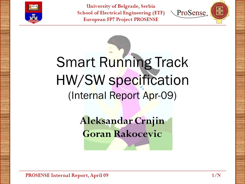 University of Belgrade, Serbia School of Electrical Engineering (ETF) European FP7 Project PROSENSE Smart Running Track HW/SW specification (Internal