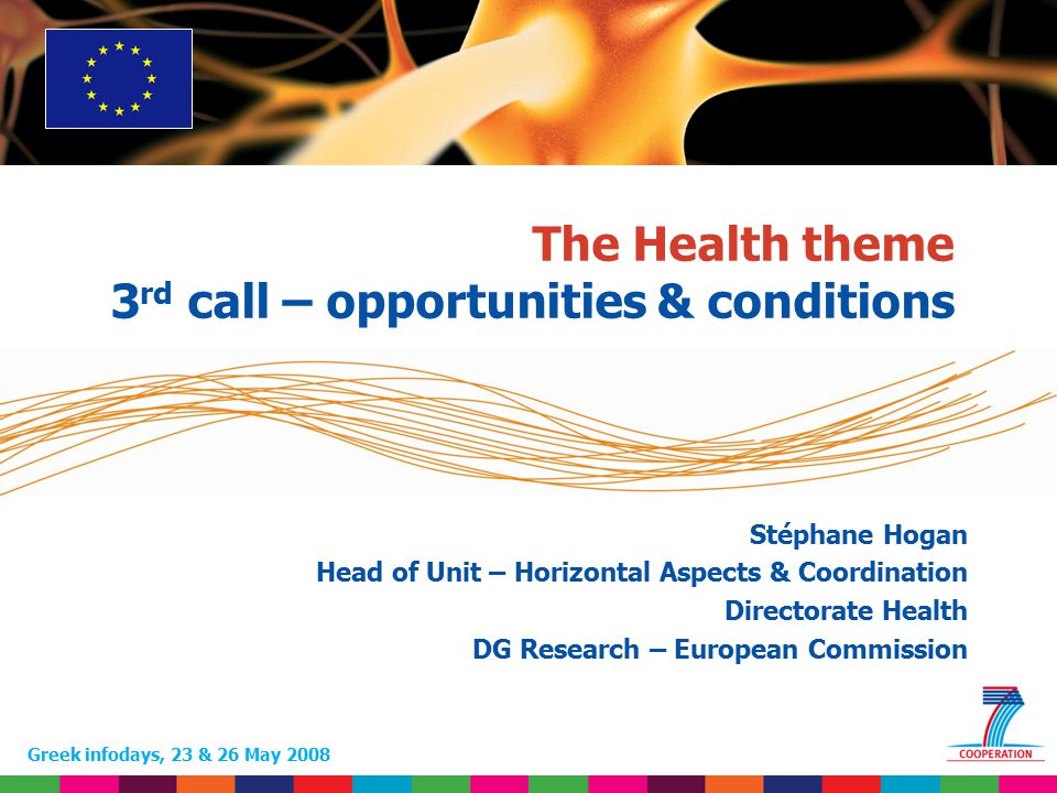 1 Based on proposed draft work programme prior to final consultations The Health theme 3 rd call – opportunities & conditions Greek infodays, 23 & 26