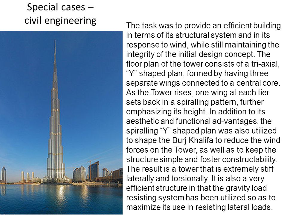 Special cases – civil engineering The task was to provide an efficient building in terms of its structural system and in its response to wind, while still maintaining the integrity of the initial design concept.