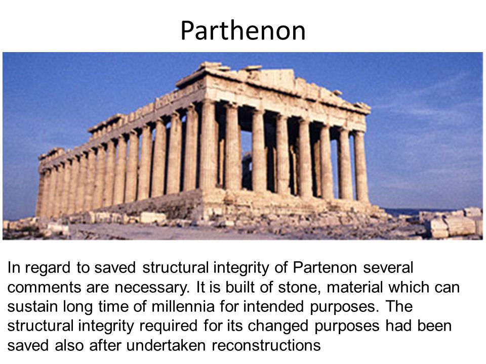 Parthenon In regard to saved structural integrity of Partenon several comments are necessary.