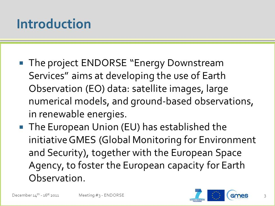  The project ENDORSE Energy Downstream Services aims at developing the use of Earth Observation (EO) data: satellite images, large numerical models, and ground-based observations, in renewable energies.