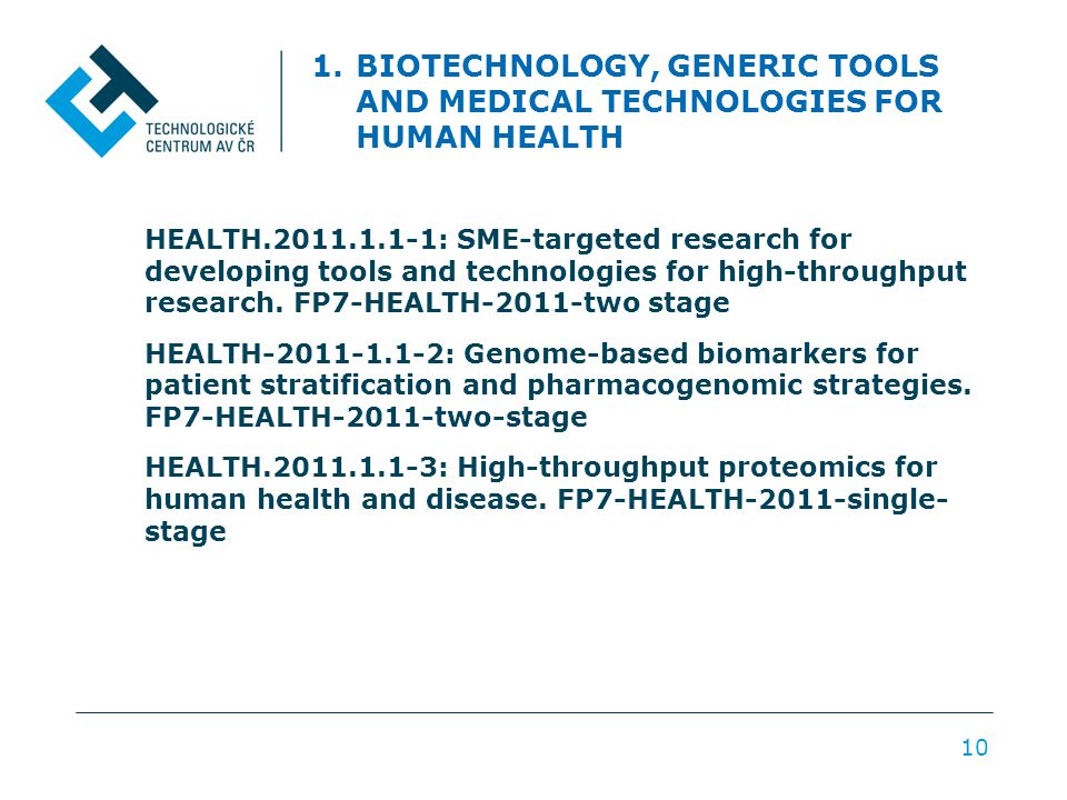 1.BIOTECHNOLOGY, GENERIC TOOLS AND MEDICAL TECHNOLOGIES FOR HUMAN HEALTH HEALTH.2011.1.1-1: SME-targeted research for developing tools and technologies for high-throughput research.