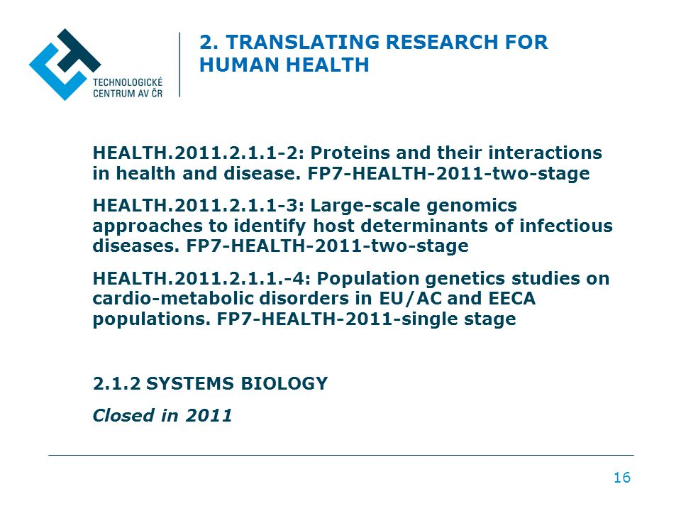2. TRANSLATING RESEARCH FOR HUMAN HEALTH HEALTH.2011.2.1.1-2: Proteins and their interactions in health and disease. FP7-HEALTH-2011-two-stage HEALTH.