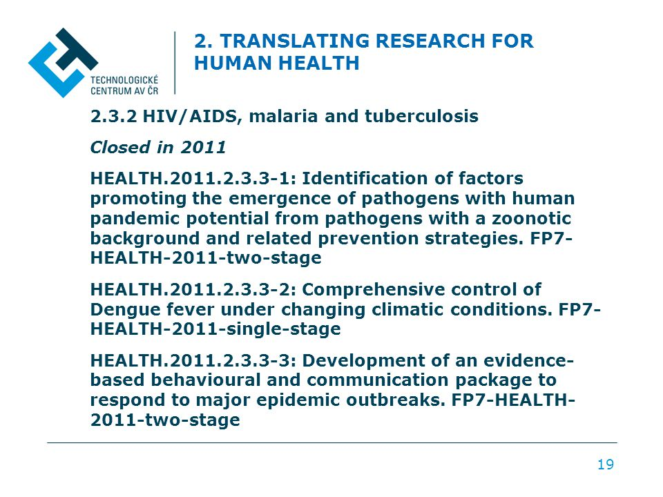 2. TRANSLATING RESEARCH FOR HUMAN HEALTH 2.3.2 HIV/AIDS, malaria and tuberculosis Closed in 2011 HEALTH.2011.2.3.3-1: Identification of factors promot