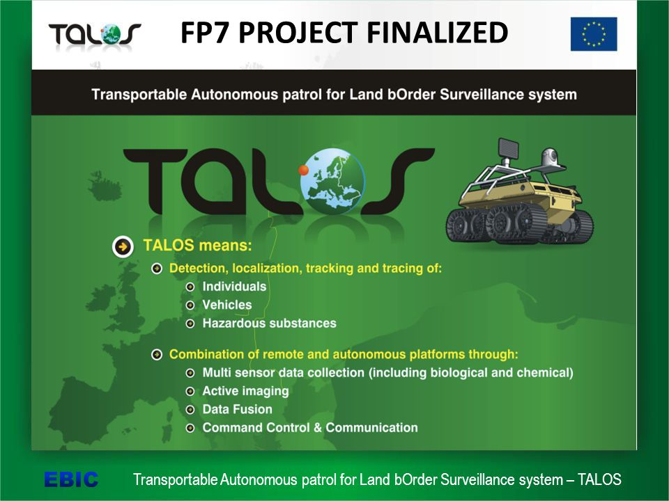 Transportable Autonomous patrol for Land bOrder Surveillance system – TALOS FP7 PROJECT FINALIZED