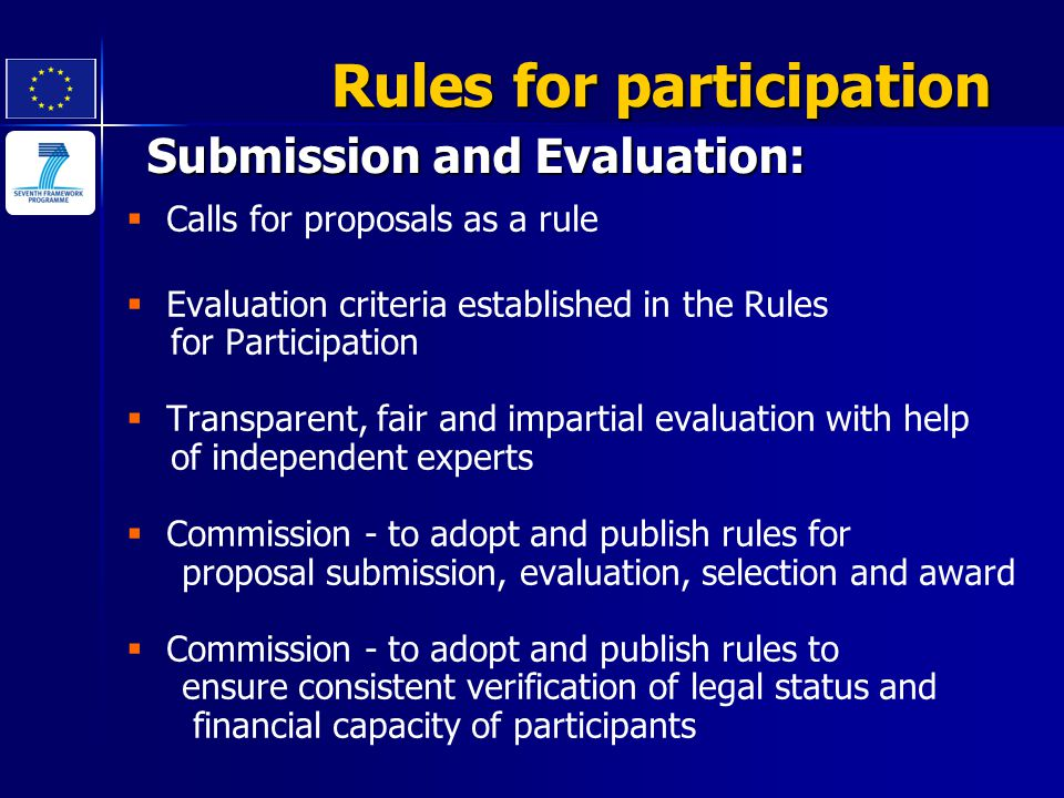 Submission and Evaluation: Rules for participation   Calls for proposals as a rule   Evaluation criteria established in the Rules for Participatio