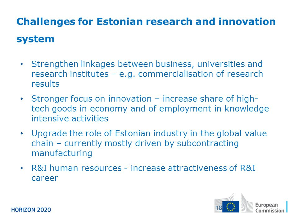 Strengthen linkages between business, universities and research institutes – e.g. commercialisation of research results Stronger focus on innovation –