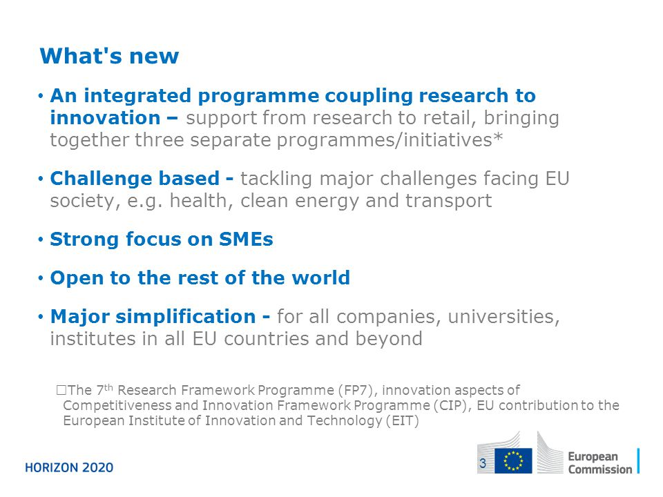 What's new An integrated programme coupling research to innovation – support from research to retail, bringing together three separate programmes/init