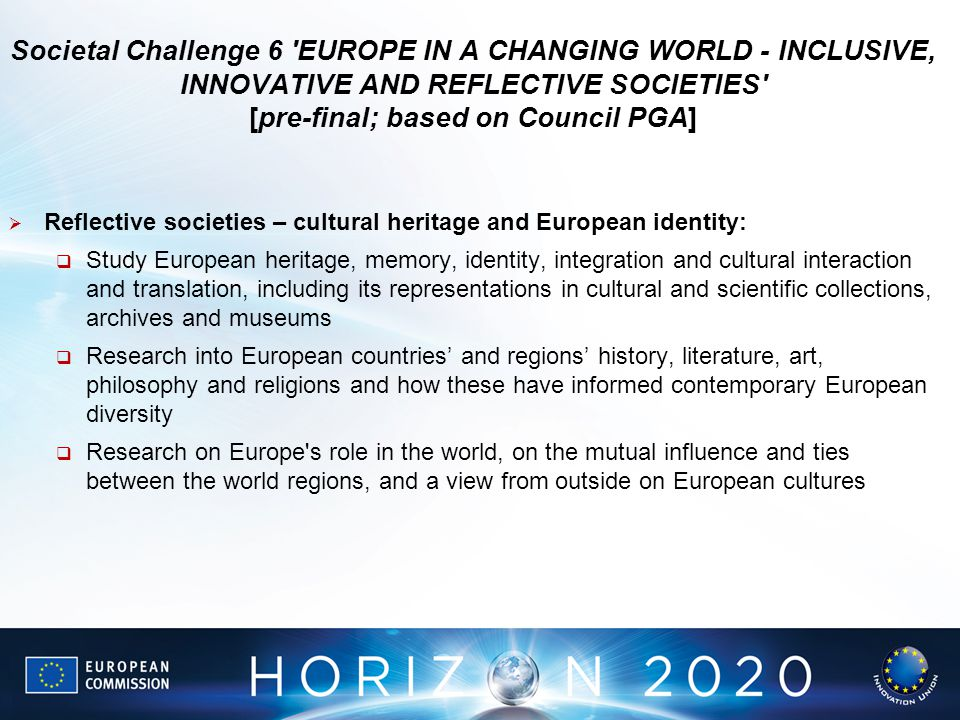  Reflective societies – cultural heritage and European identity:  Study European heritage, memory, identity, integration and cultural interaction an