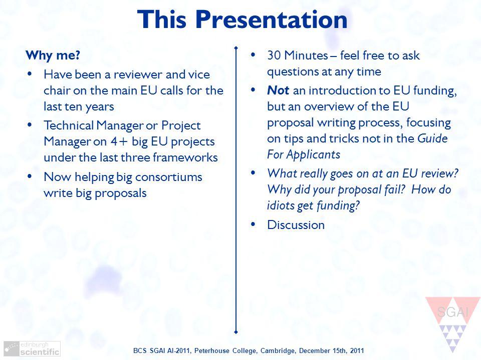 BCS SGAI AI-2011, Peterhouse College, Cambridge, December 15th, 2011 Proposal Writing: Impact Be specific.
