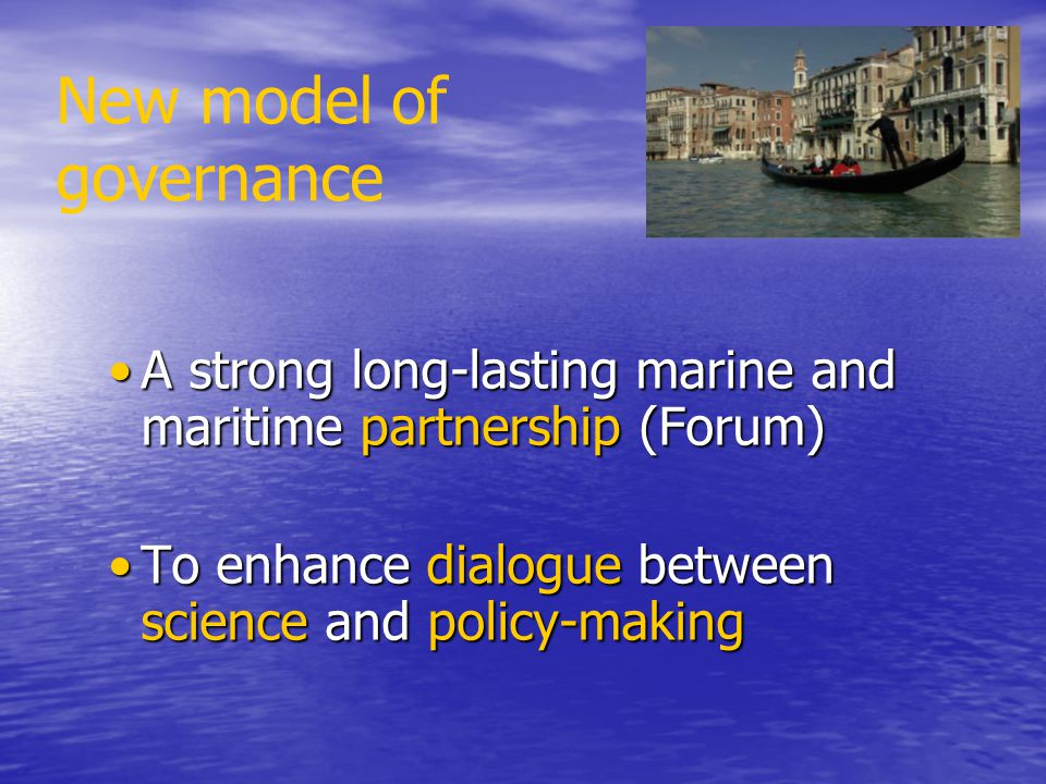 New model of governance A strong long-lasting marine and maritime partnership (Forum)A strong long-lasting marine and maritime partnership (Forum) To
