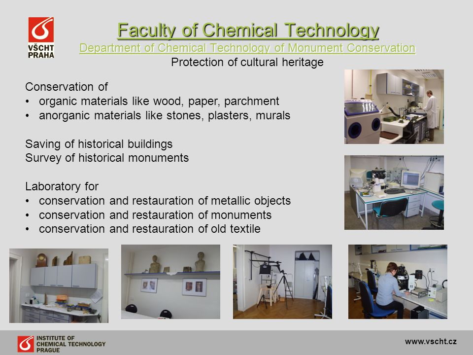 www.vscht.cz Faculty of Chemical Technology Department of Chemical Technology of Monument Conservation Faculty of Chemical Technology Department of Ch