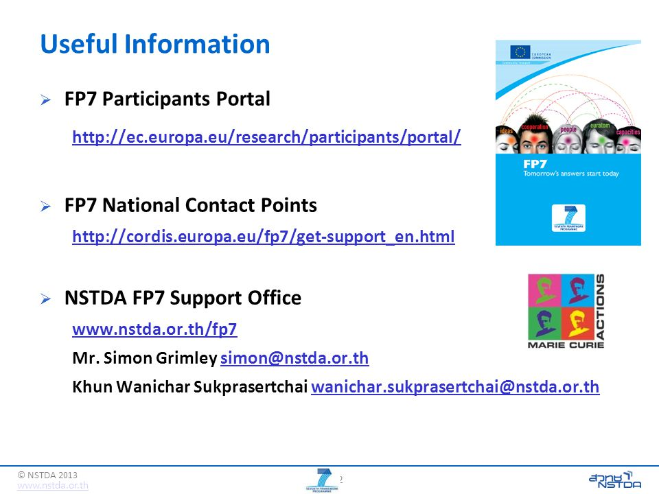 22 www.nstda.or.th © NSTDA 2013 Useful Information  FP7 Participants Portal http://ec.europa.eu/research/participants/portal/  FP7 National Contact