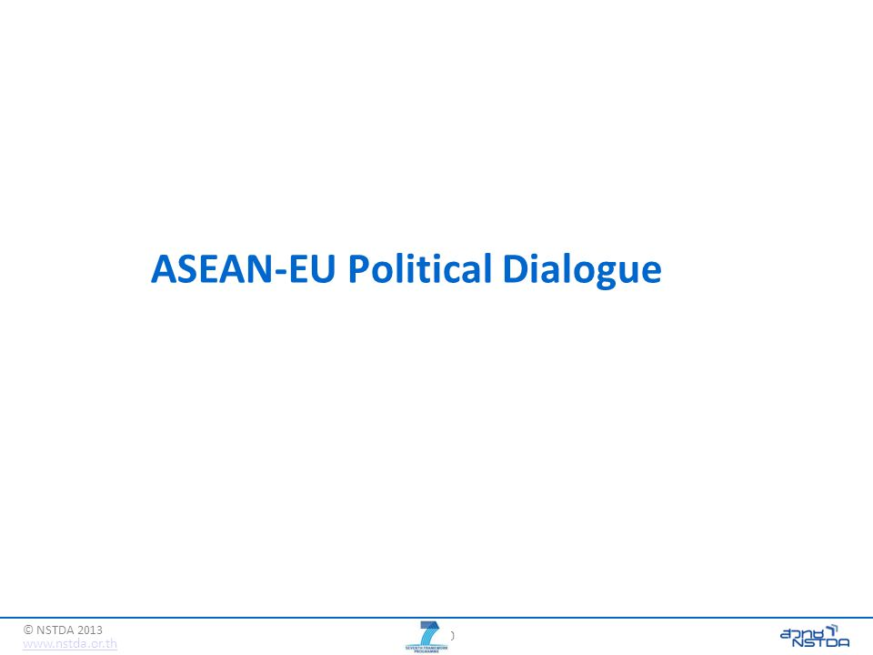 30 www.nstda.or.th © NSTDA 2013 ASEAN-EU Political Dialogue