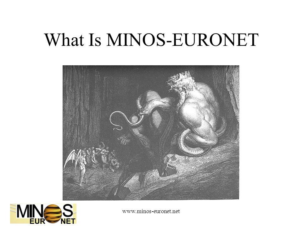 www.minos-euronet.net What Is MINOS-EURONET