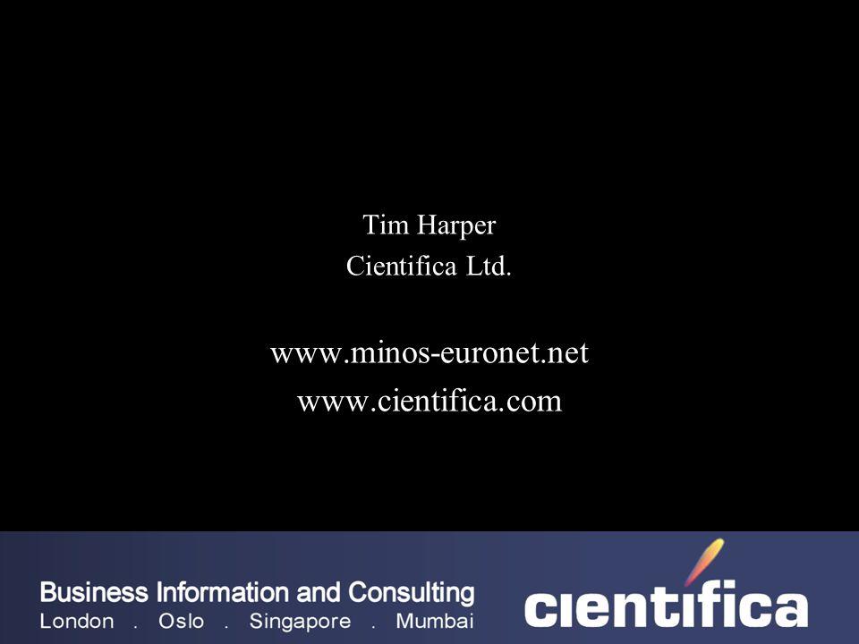 Tim Harper Cientifica Ltd. www.minos-euronet.net www.cientifica.com