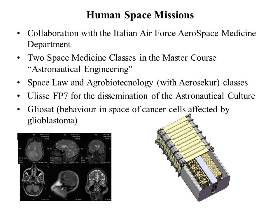 "Human Space Missions Collaboration with the Italian Air Force AeroSpace Medicine Department Two Space Medicine Classes in the Master Course ""Astronaut"