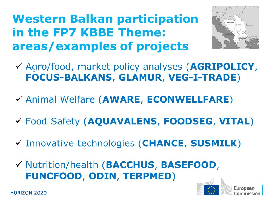 Western Balkan participation in the FP7 KBBE Theme: areas/examples of projects Agro/food, market policy analyses (AGRIPOLICY, FOCUS-BALKANS, GLAMUR, V