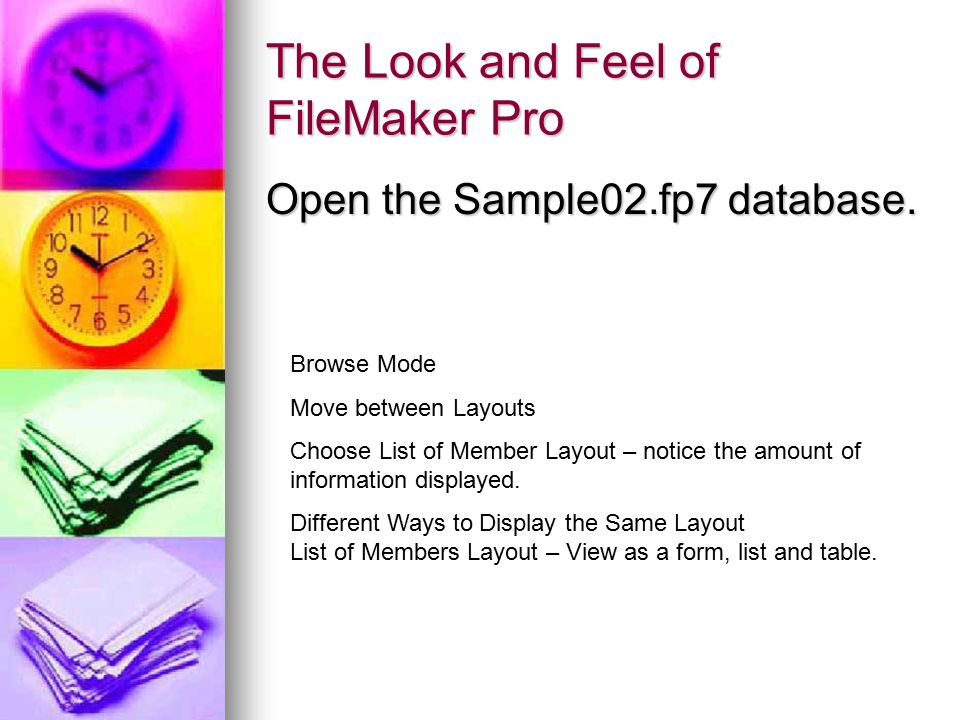 The Look and Feel of FileMaker Pro Open the Sample02.fp7 database.