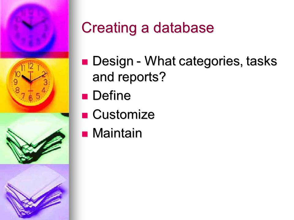 Creating a database Design - What categories, tasks and reports.