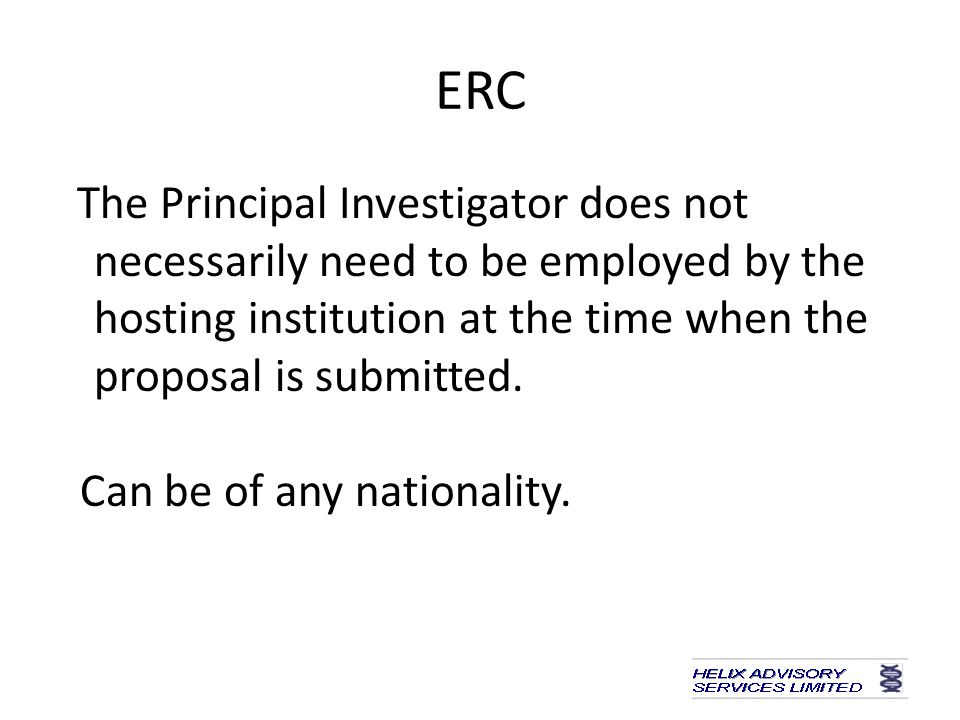 ERC The Principal Investigator does not necessarily need to be employed by the hosting institution at the time when the proposal is submitted.