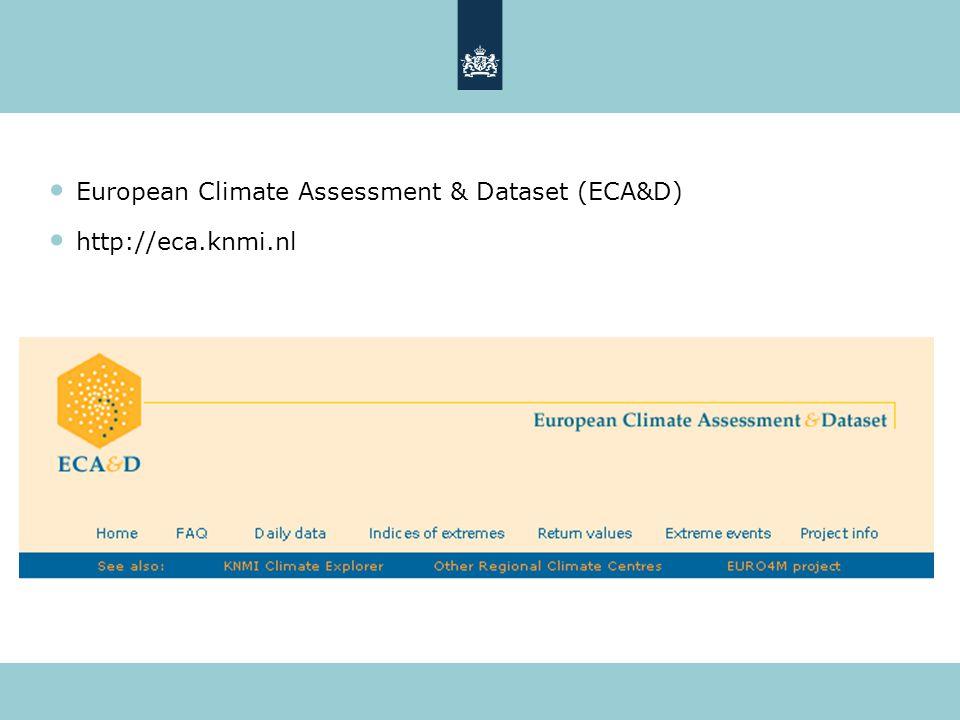 European Climate Assessment & Dataset (ECA&D) http://eca.knmi.nl