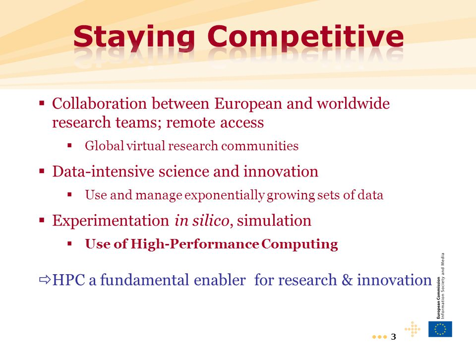 3  Collaboration between European and worldwide research teams; remote access  Global virtual research communities  Data-intensive science and inno