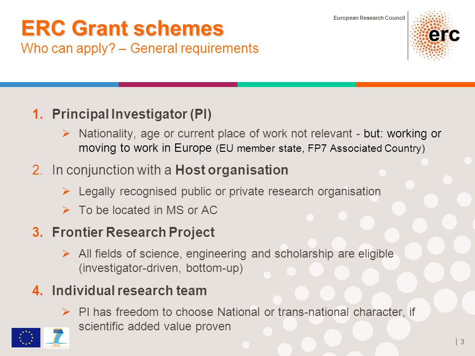 European Research Council │ 3 ERC Grant schemes ERC Grant schemes Who can apply.