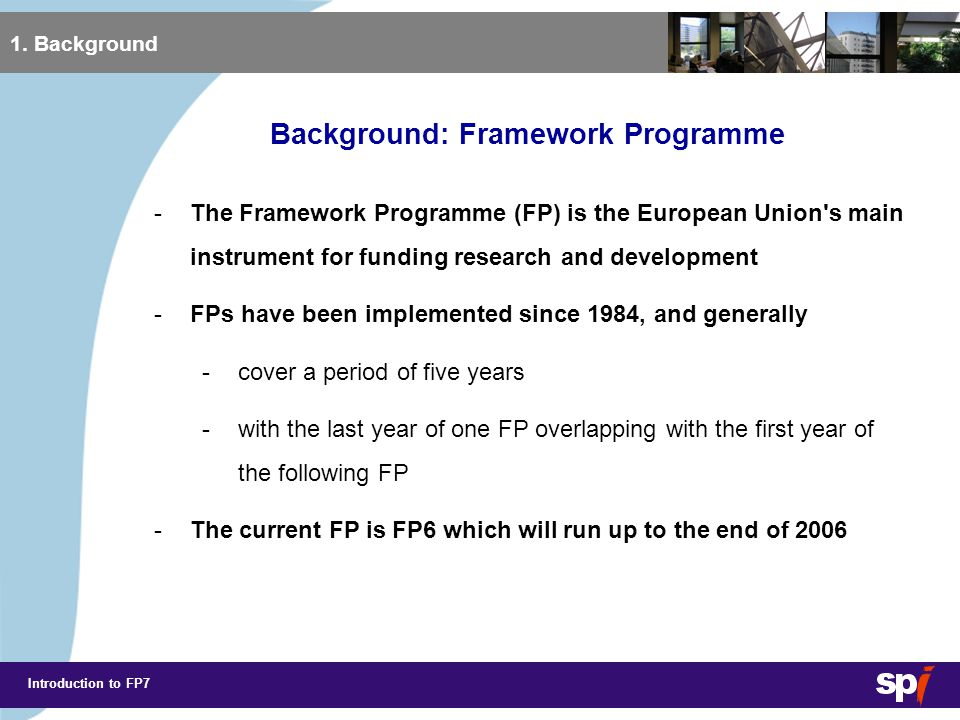 Introduction to FP7 Background: FP7 1.