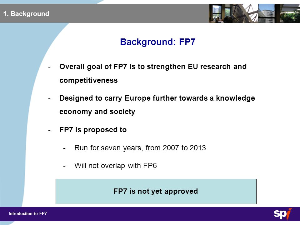 Introduction to FP7 Background: FP7 Budget 1.