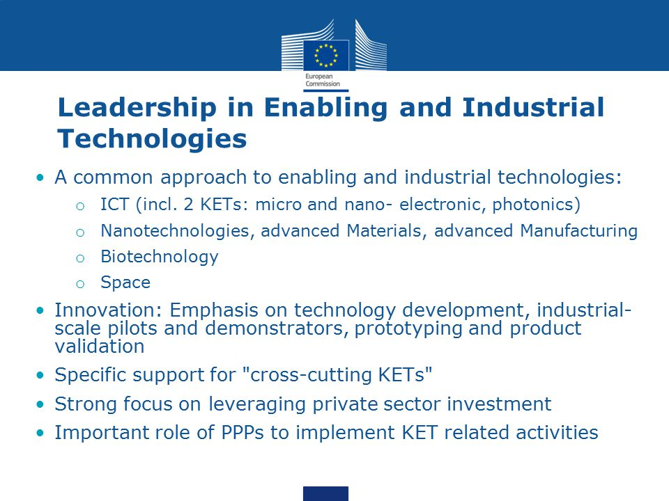 Public-Private Partnerships (PPPs) – Present & Future 3 PPPs of recovery package in FP7 (WPs 2010-13) Factories of the Future, Energy-efficient Buildings, Green Cars Special features Leading role of industry in defining research priorities Ad-hoc Industrial Advisory Groups Multi-annual Roadmap allows long-term investment plans Increased use of SME-targeted and Demonstration projects ~45-50% industry participation, of which ~20-25% SMEs ~70-80% of funding has gone to beneficiaries outside PPP industry associations